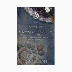 Book of Crystal Spells by Ember Grant