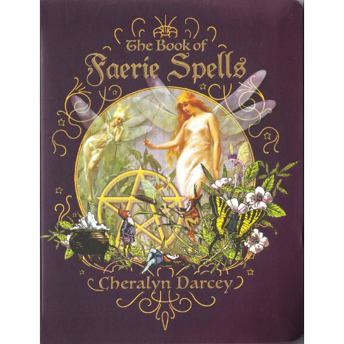 Book of Faerie Spells by Cheralyn Darcey