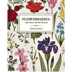 Flowerpaedia 1000 Flowers & their Meanings by Cheralyn Darcey