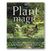 Plant Magic by Sandra Kynes