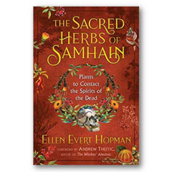 Sacred Herbs of Samhain Plants to Contact Spirits of the Dead by Ellen Evert Hopman