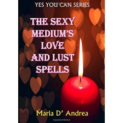 Sexy Medium's Love & Lust Spells by Maria D'Andrea