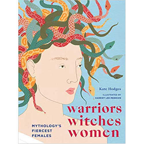 Warriors Witches Women (hc) by Kate Hodges