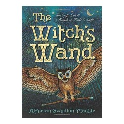 Witch's Wand by Alferian Gwydion MacLir