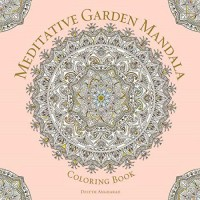 Coloring Book - Meditative Garden Mandala