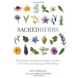 Sacred Herbs by Opal Streisand