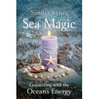 Sea Magic, Connecting with the Ocean's Energy by Sandra Kynes