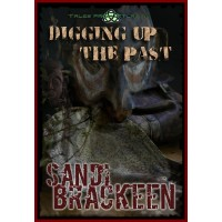 Digging Up the Past  by Sandi Brackeen - Paranormal Mystery