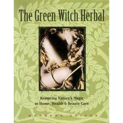 Green Witch Herbal by Barbara Griggs