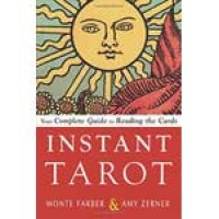 Instant Tarot, your complete guide to reading the cards by Farber & Zerner
